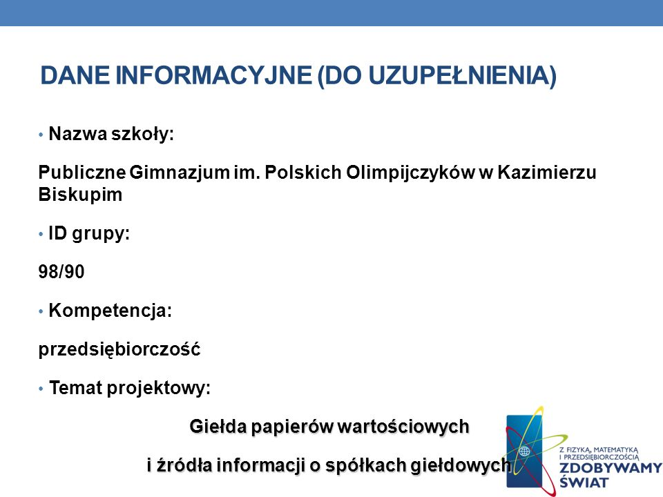 GIEŁDA PAPIERÓW WARTOŚCIOWYCH I ŹRÓDŁA INFORMACJI O SPÓŁKACH GIEŁDOWYCH Giełda Papierów Wartościowych w mieści się w Warszawie jest instytucją publiczną mającą na celu zapewnienie możliwości obrotu papierami wartościowymi (takimi jak akcje i obligacje, prawa poboru itp.) dopuszczonymi do obrotu giełdowego.