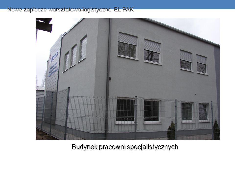 Nowe zaplecze warsztatowo-logistyczne EL PAK Budynek pracowni specjalistycznych