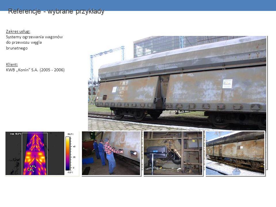 Zakres usług: Systemy ogrzewania wagonów do przewozu węgla brunatnego Klient: KWB Konin S.A. (2005 - 2006) Referencje - wybrane przykłady