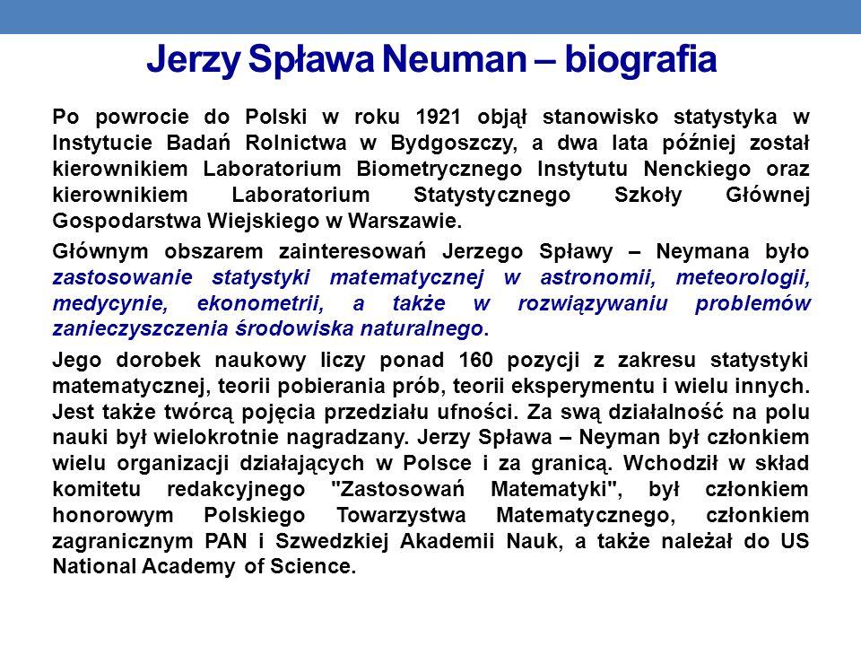 Jerzy Spława Neuman – biografia Po powrocie do Polski w roku 1921 objął stanowisko statystyka w Instytucie Badań Rolnictwa w Bydgoszczy, a dwa lata pó