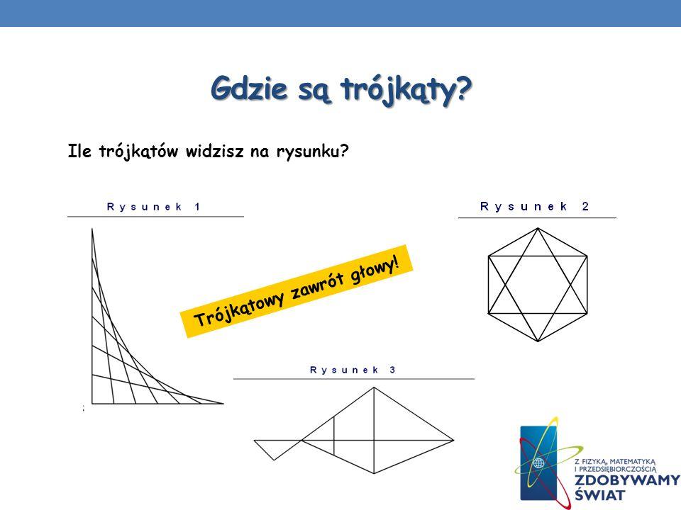 Gdzie są trójkąty? Ile trójkątów widzisz na rysunku? Trójkątowy zawrót głowy!