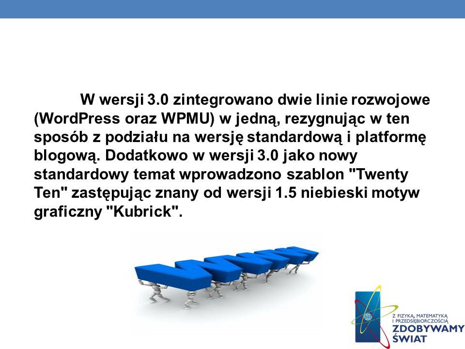 W wersji 3.0 zintegrowano dwie linie rozwojowe (WordPress oraz WPMU) w jedną, rezygnując w ten sposób z podziału na wersję standardową i platformę blogową.