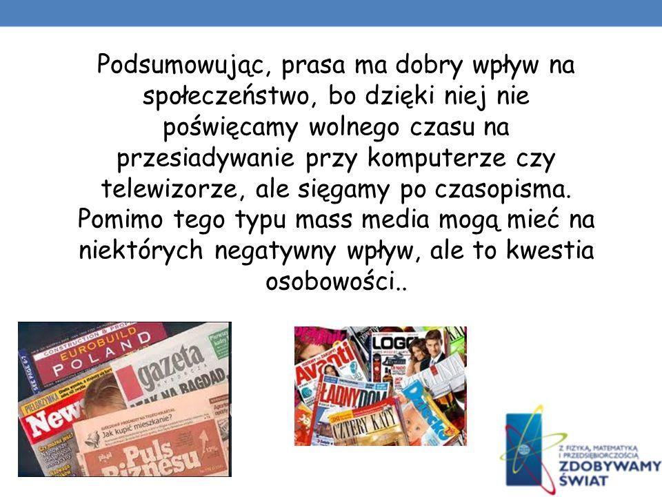 Większość redakcji zajmuje się jednak tworzeniem gazet, które uświadamiają społeczeństwu wiele ważnych kwestii dotyczących naszego kraju oraz świata.
