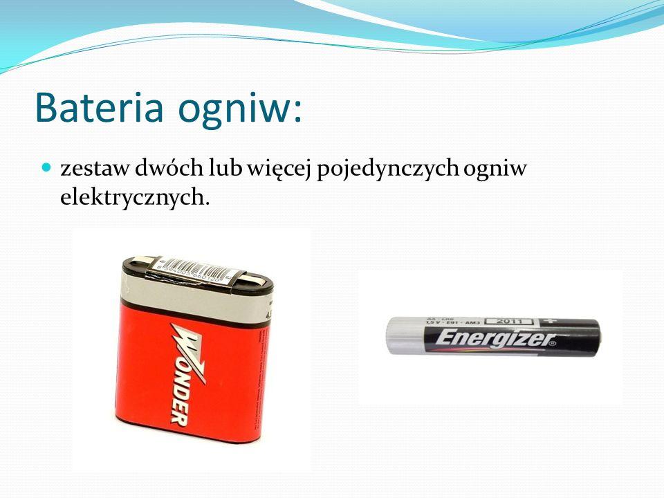 Bateria ogniw: zestaw dwóch lub więcej pojedynczych ogniw elektrycznych.