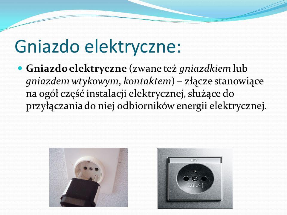 Gniazdo elektryczne: Gniazdo elektryczne (zwane też gniazdkiem lub gniazdem wtykowym, kontaktem) – złącze stanowiące na ogół część instalacji elektryc