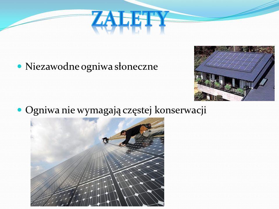 Niezawodne ogniwa słoneczne Ogniwa nie wymagają częstej konserwacji