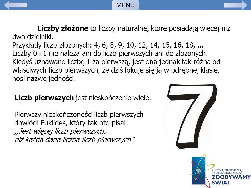 Liczby złożone to liczby naturalne, które posiadają więcej niż dwa dzielniki. Przykłady liczb złożonych: 4, 6, 8, 9, 10, 12, 14, 15, 16, 18,... Liczby