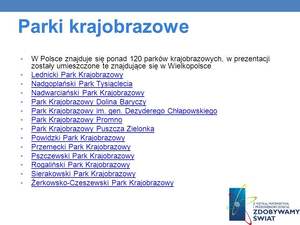 W Polsce znajduje się ponad 120 parków krajobrazowych, w prezentacji zostały umieszczone te znajdujące się w Wielkopolsce Lednicki Park Krajobrazowy N