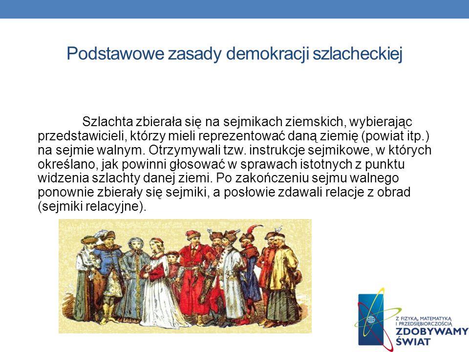 Demokracja szlachecka Demokracja szlachecka – system ustrojowy panujący w XV i XVI wieku w Królestwie Polskim, a następnie Rzeczpospolitej Obojga Naro