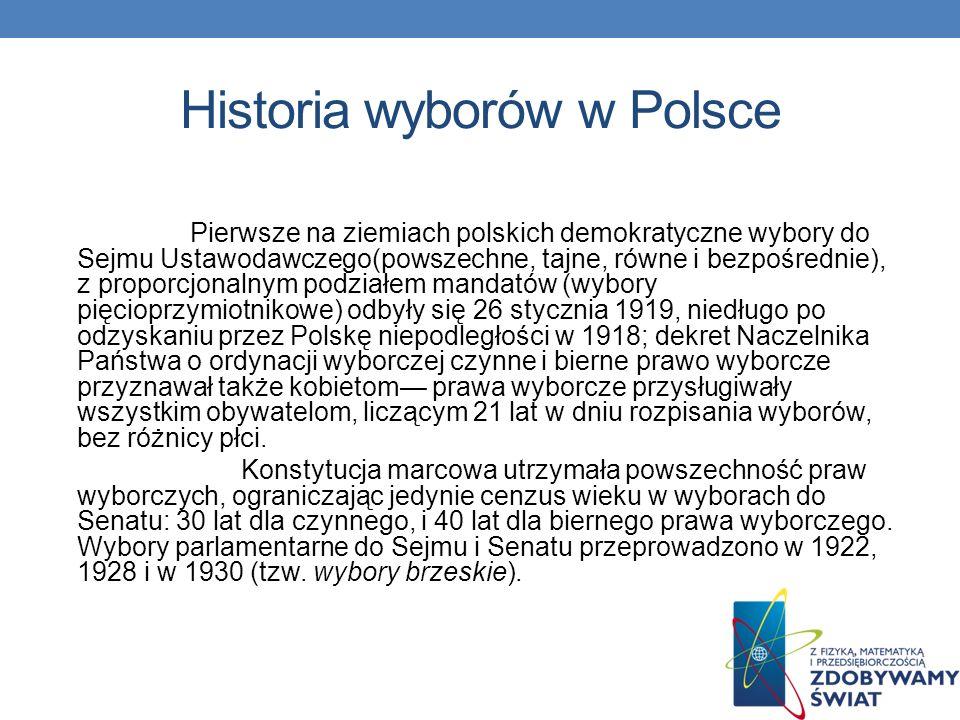 Historia wyborów w Polsce Wybory w Polsce mają długą tradycję, od czasów pierwszego Sejmu walnego w 1493, który był przedstawicielstwem szlachty wybra