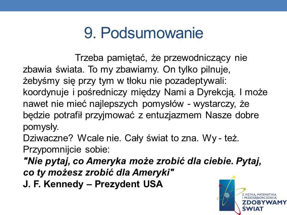 9. Podsumowanie Wybory do Samorządu Uczniowskiego zawsze w szkole są dużym wydarzeniem, ale równie dużym wydarzeniem jest kampania wyborcza. Ten dzień
