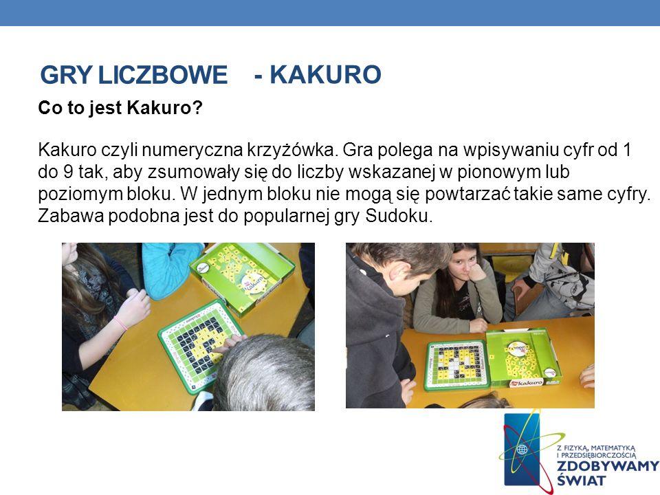 GRY LICZBOWE Co to jest Kakuro? Kakuro czyli numeryczna krzyżówka. Gra polega na wpisywaniu cyfr od 1 do 9 tak, aby zsumowały się do liczby wskazanej