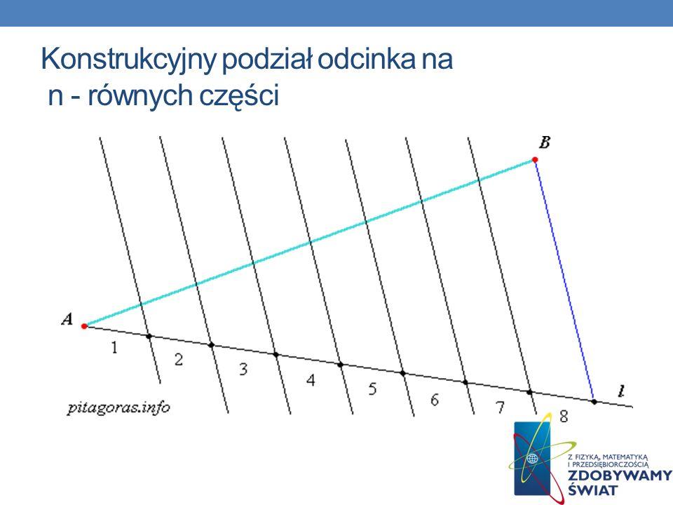 Konstrukcyjny podział odcinka na n - równych części
