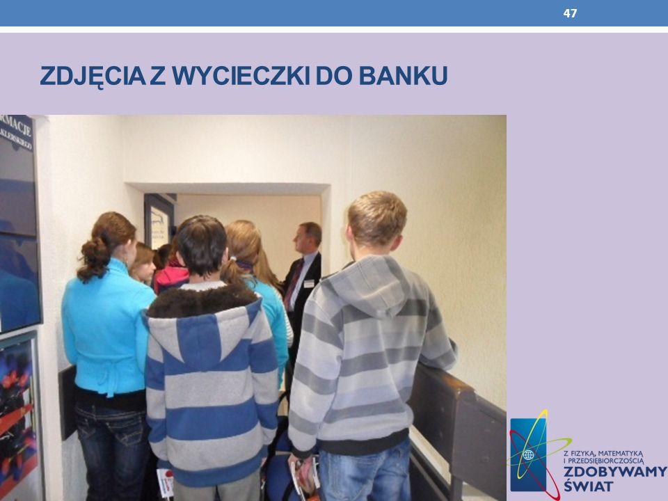 ZDJĘCIA Z WYCIECZKI DO BANKU 47