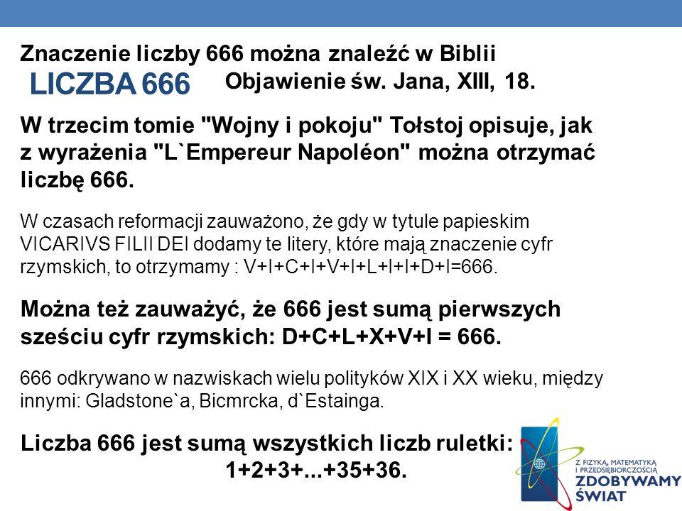 Znaczenie liczby 666 można znaleźć w Biblii Objawienie św. Jana, XIII, 18. W trzecim tomie