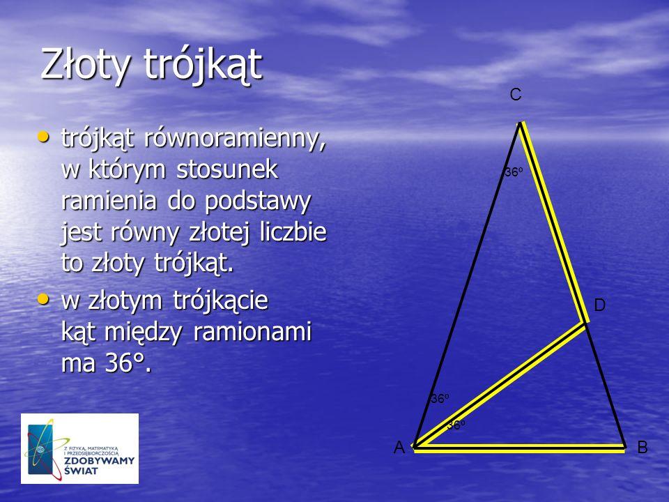 Złoty trójkąt trójkąt równoramienny, w którym stosunek ramienia do podstawy jest równy złotej liczbie to złoty trójkąt. trójkąt równoramienny, w który