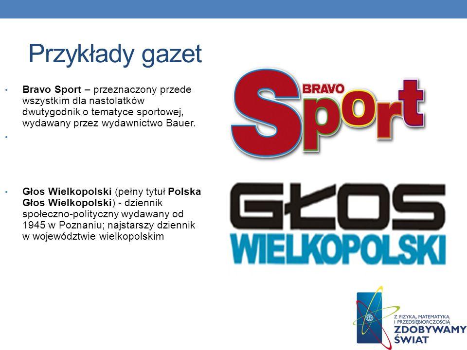Przykłady gazet Piłka Nożna – tygodnik sportowy poświęcony piłce nożnej, ukazujący się od 1 czerwca 1956 Dziennik Gazeta Prawna – ogólnopolski dziennik ukazujący się od 14 września 2009 roku.
