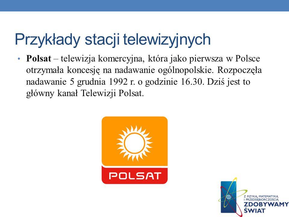 Przykłady stacji telewizyjnych Polsat Film – kanał tematyczny telewizji Polsat, który jest kanałem o tematyce filmowej.