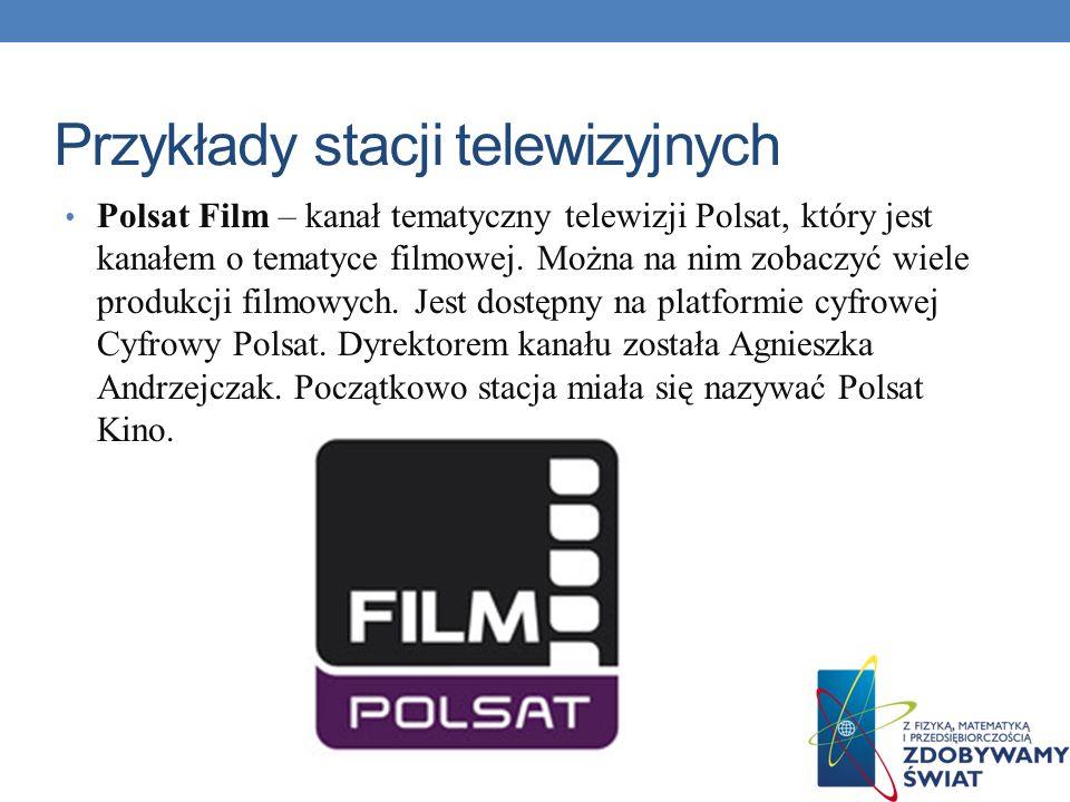 Przykłady stacji telewizyjnych Polsat 2 – kanał Telewizji Polsat skierowany głównie do Polaków mieszkających za granicą.