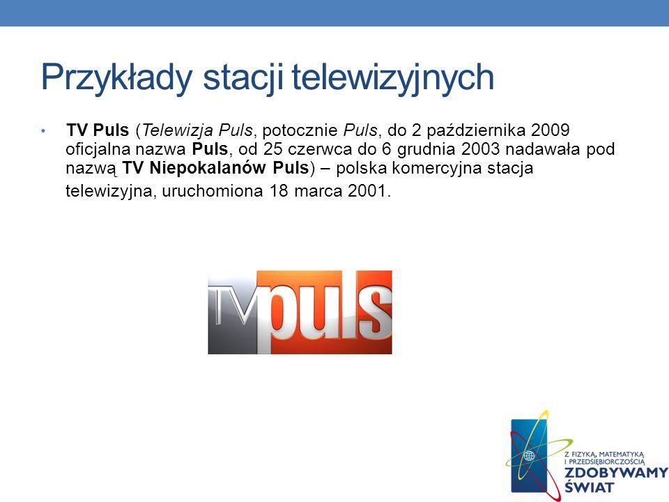 Przykłady stacji telewizyjnych Animal Planet – uruchomiony w 1996 kanał telewizyjny, którego zadaniem jest popularyzacja tematyki przyrodniczej, a szczególnie ochrona przyrody.