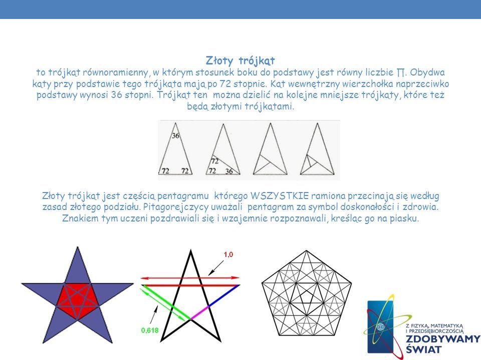 Złoty trójkąt to trójkąt równoramienny, w którym stosunek boku do podstawy jest równy liczbie.