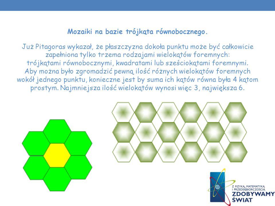 Mozaiki na bazie trójkąta równobocznego.