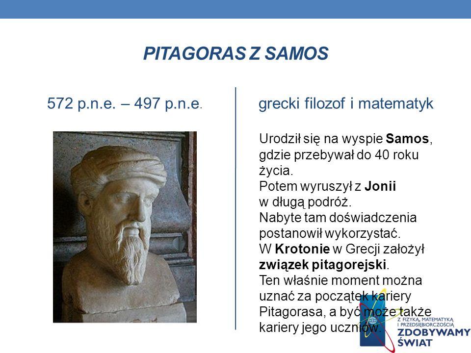 DOKONANIA Uczniowie Pitagorasa swoje dzieła często przypisywali mistrzowi, dzięki czemu otrzymywały one wyższą rangę i były poparte autorytetem wielkiego filozofa.