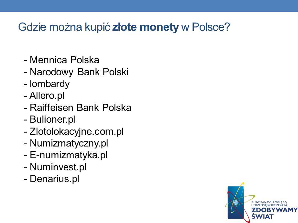 Gdzie można kupić złote monety w Polsce? - Mennica Polska - Narodowy Bank Polski - lombardy - Allero.pl - Raiffeisen Bank Polska - Bulioner.pl - Zloto