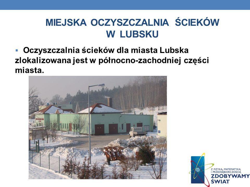 Oczyszczalnia ścieków dla miasta Lubska zlokalizowana jest w północno-zachodniej części miasta.