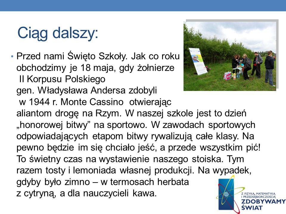 Ciąg dalszy: Przed nami Święto Szkoły. Jak co roku obchodzimy je 18 maja, gdy żołnierze II Korpusu Polskiego gen. Władysława Andersa zdobyli w 1944 r.