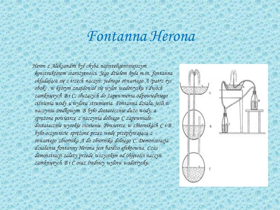 Fontanna Herona Heron z Aleksandrii był chyba najinteligentniejszym konstruktorem starożytności.