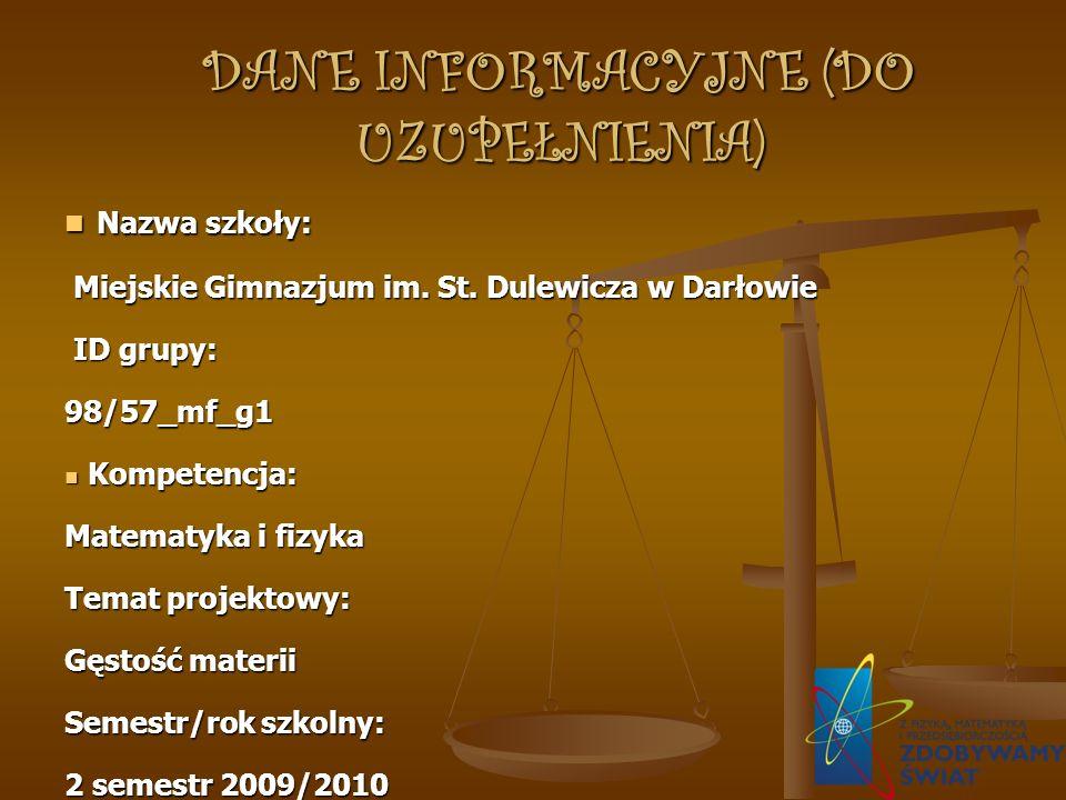 DANE INFORMACYJNE (DO UZUPEŁNIENIA) Nazwa szkoły: Nazwa szkoły: Miejskie Gimnazjum im.