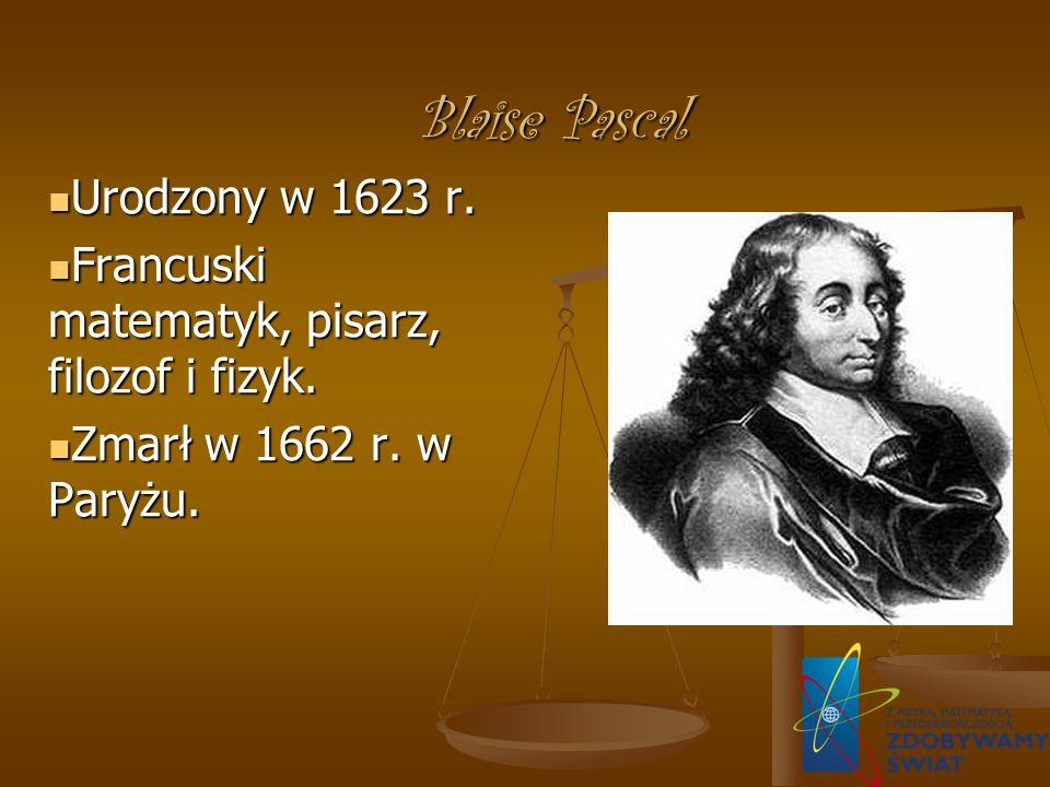 Blaise Pascal Urodzony w 1623 r. Urodzony w 1623 r.