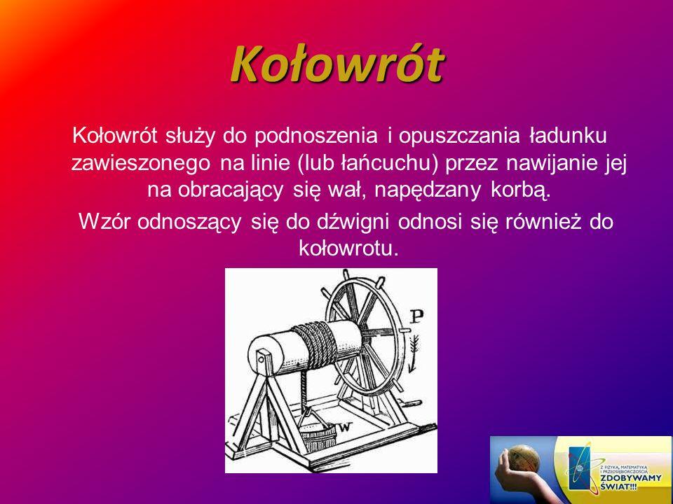 Kołowrót Kołowrót służy do podnoszenia i opuszczania ładunku zawieszonego na linie (lub łańcuchu) przez nawijanie jej na obracający się wał, napędzany