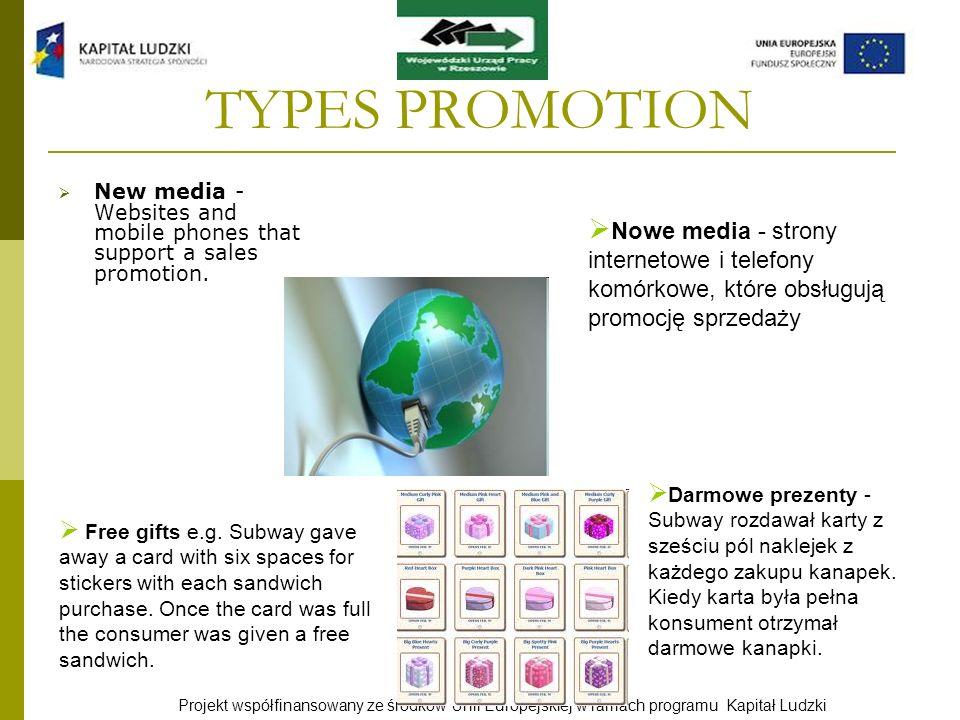 Projekt współfinansowany ze środków Unii Europejskiej w ramach programu Kapitał Ludzki TYPES PROMOTION New media - Websites and mobile phones that sup