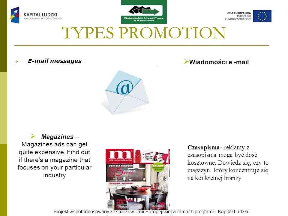Projekt współfinansowany ze środków Unii Europejskiej w ramach programu Kapitał Ludzki TYPES PROMOTION E-mail messages Magazines -- Magazines ads can