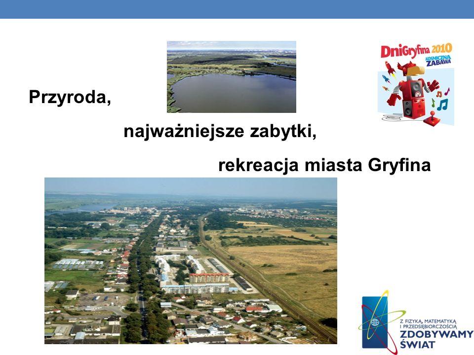 Przyroda, najważniejsze zabytki, rekreacja miasta Gryfina