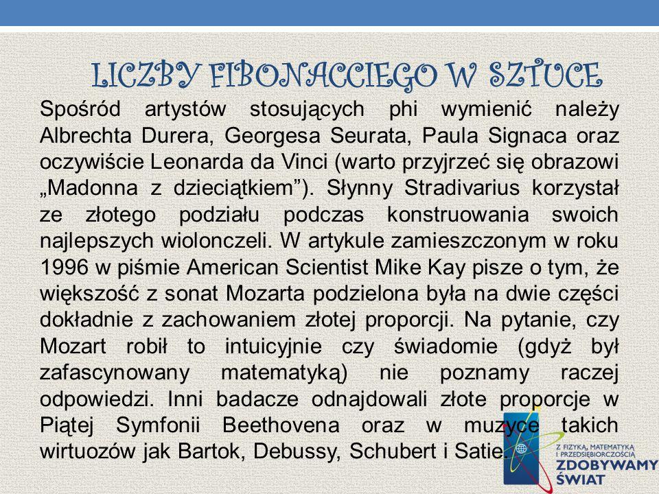 LICZBY FIBONACCIEGO W SZTUCE Spośród artystów stosujących phi wymienić należy Albrechta Durera, Georgesa Seurata, Paula Signaca oraz oczywiście Leonar