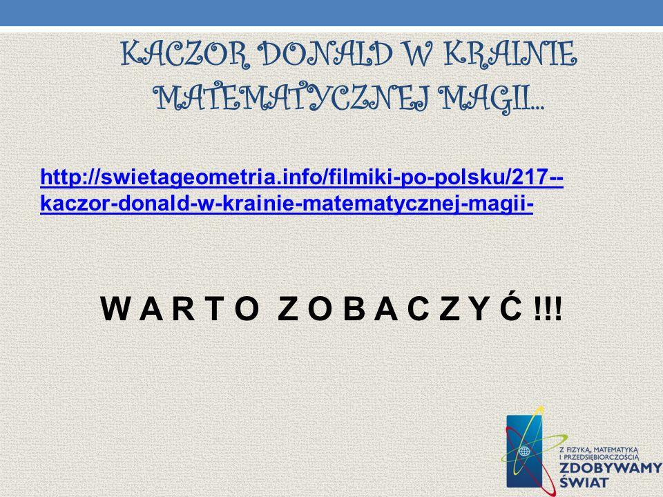 KACZOR DONALD W KRAINIE MATEMATYCZNEJ MAGII... http://swietageometria.info/filmiki-po-polsku/217-- kaczor-donald-w-krainie-matematycznej-magii- W A R
