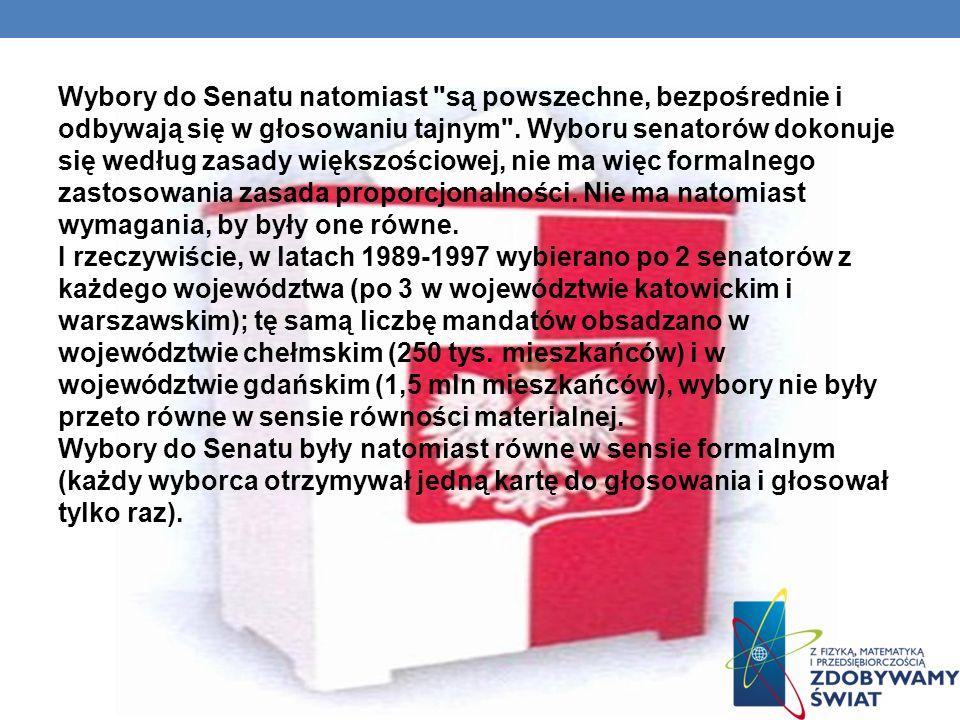 Wybory do Senatu natomiast są powszechne, bezpośrednie i odbywają się w głosowaniu tajnym .