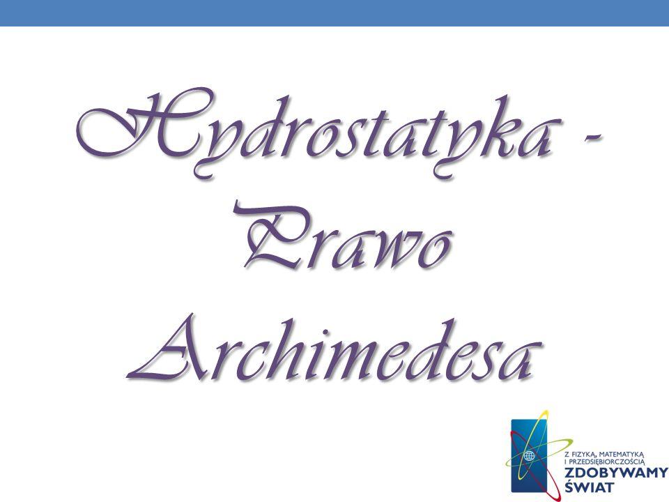 Hydrostatyka - PrawoArchimedesa