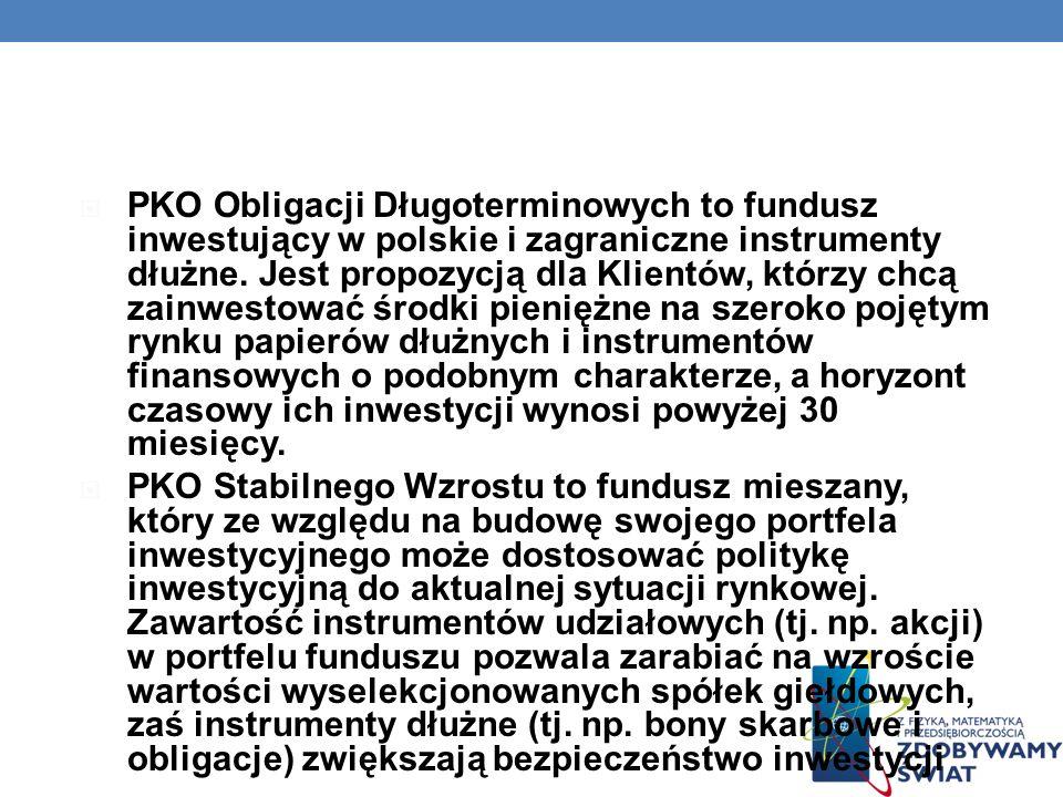 PKO Obligacji Długoterminowych to fundusz inwestujący w polskie i zagraniczne instrumenty dłużne. Jest propozycją dla Klientów, którzy chcą zainwestow