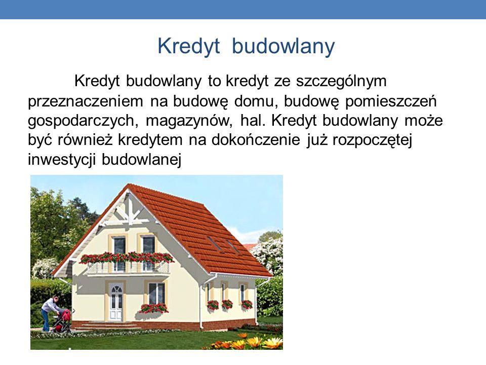 Kredyt budowlany Kredyt Kredyt budowlany to kredyt ze szczególnym przeznaczeniem na budowę domu, budowę pomieszczeń gospodarczych, magazynów, hal. Kre