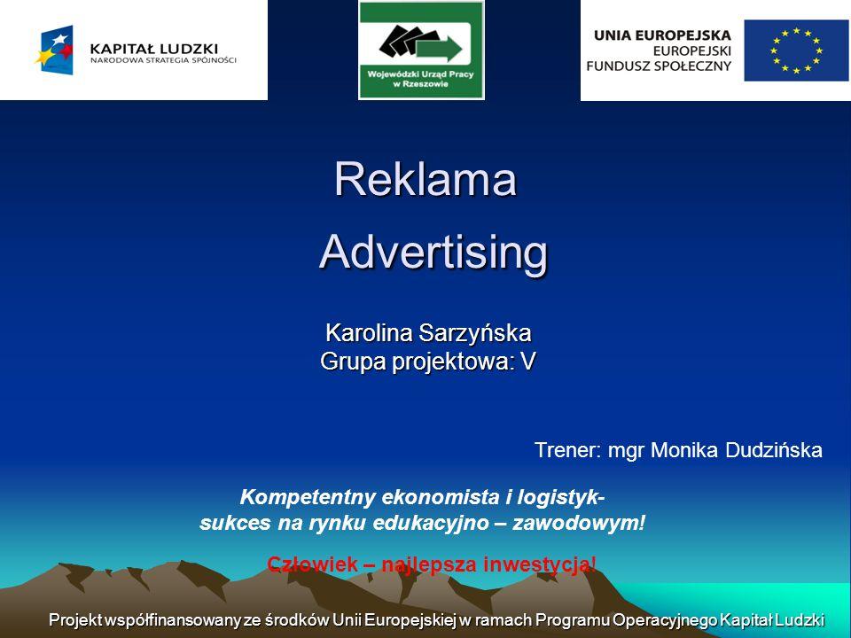 Projekt współfinansowany ze środków Unii Europejskiej w ramach Programu Operacyjnego Kapitał Ludzki Advertising (from Lat.