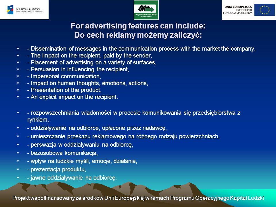 Projekt współfinansowany ze środków Unii Europejskiej w ramach Programu Operacyjnego Kapitał Ludzki For advertising features can include: Do cech rekl