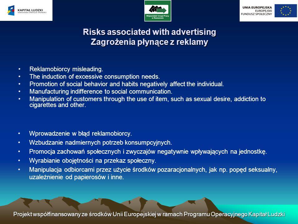 Projekt współfinansowany ze środków Unii Europejskiej w ramach Programu Operacyjnego Kapitał Ludzki Risks associated with advertising Zagrożenia płyną