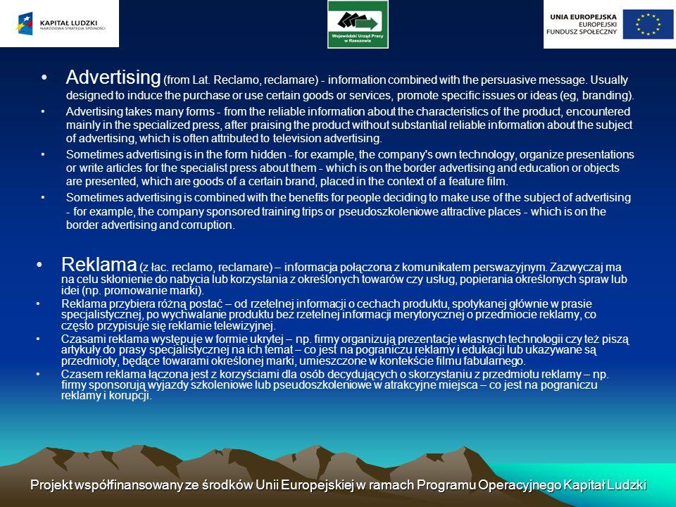 Projekt współfinansowany ze środków Unii Europejskiej w ramach Programu Operacyjnego Kapitał Ludzki Advertising (from Lat. Reclamo, reclamare) - infor