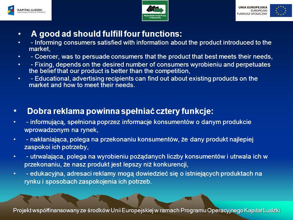 Projekt współfinansowany ze środków Unii Europejskiej w ramach Programu Operacyjnego Kapitał Ludzki The task of advertising is to influence consumers and encourage them to purchase.