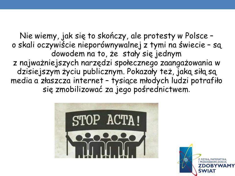 Nie wiemy, jak się to skończy, ale protesty w Polsce – o skali oczywiście nieporównywalnej z tymi na świecie – są dowodem na to, że stały się jednym z najważniejszych narzędzi społecznego zaangażowania w dzisiejszym życiu publicznym.