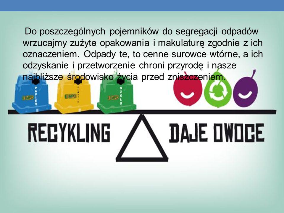 Do poszczególnych pojemników do segregacji odpadów wrzucajmy zużyte opakowania i makulaturę zgodnie z ich oznaczeniem. Odpady te, to cenne surowce wtó